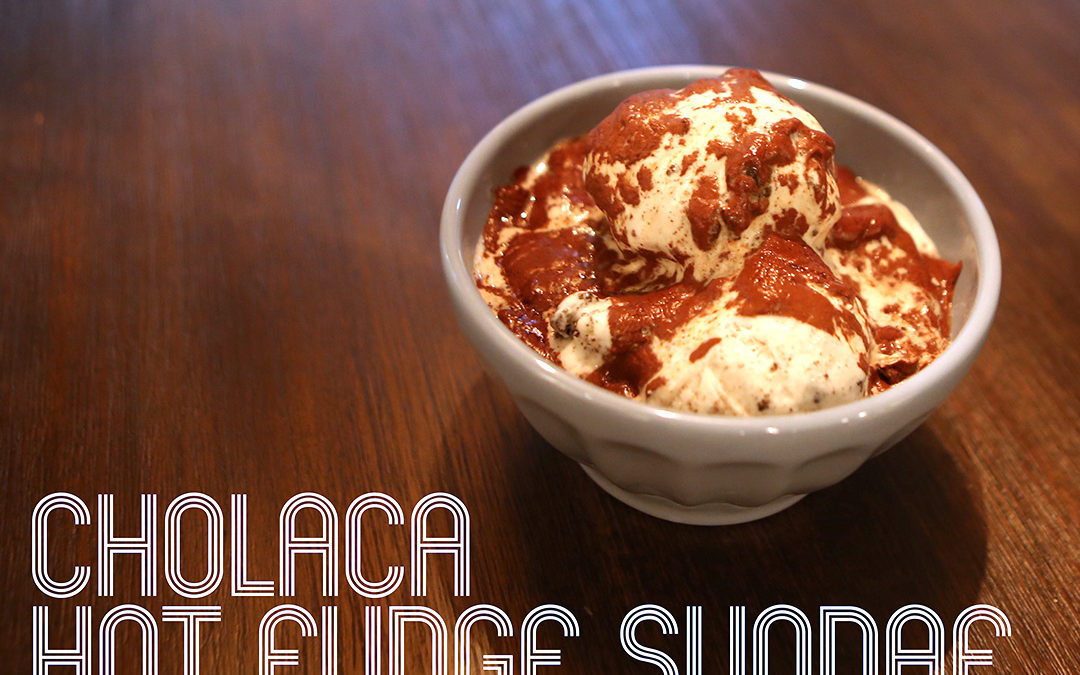 Cholaca Fudge Sundae
