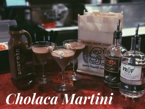Cholaca Martini
