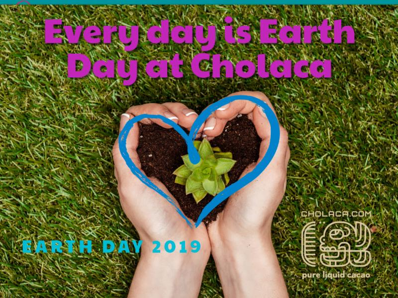 Every Day is Earth Day at Cholaca
