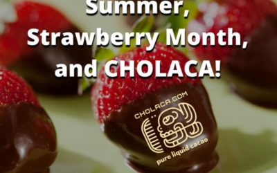 Summer, Strawberry Month and Cholaca